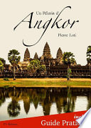 Un Pélerin d'Angkor + Guide Pratique Illustré