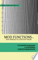 MOD Functions  A New Approach to Function Theory