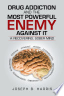 Drug Addiction and the Most Powerful Enemy Against It