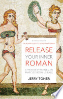 download ebook release your inner roman: a treatise by marcus sidonius falx pdf epub