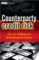 Counterparty Credit Risk : for financial institutions, derivatives and...