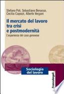 Il mercato del lavoro tra crisi e postmodernit    L esperienza del caso genovese