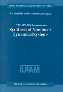IUTAM   IFToMM Symposium on Synthesis of Nonlinear Dynamical Systems