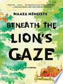 Beneath the Lion s Gaze  A Novel