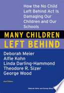 Many Children Left Behind : behind act (nclb) promised to revolutionize american...
