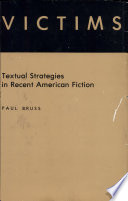 Victims  Textual Strategies in Recent American Fiction