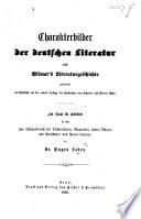 Charakterbilder der deutschen Literatur nach Vilmar's Literaturgeschichte geordnet, etc