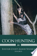 Coon Hunting in Schuyler County  Illinois
