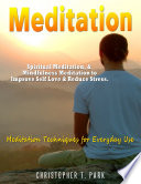 download ebook meditation - spiritual meditation, & mindfulness meditation to improve self love & reduce stress. meditation techniques for everyday use pdf epub