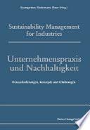 Unternehmenspraxis und Nachhaltigkeit. Herausforderungen, Konzepte und Erfahrungen