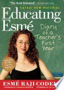 Educating Esmé by Esmé Raji Codell