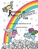 Rooted in Wacky Fun