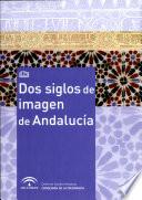 Dos Siglos De Imagen De Andaluc A