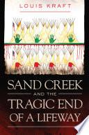 Sand Creek and the Tragic End of a Lifeway Book PDF