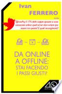 Da online a offline  stai facendo i passi giusti