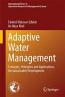 Adaptive Water Management: Concepts, Principles and Applications for Sustainable Development