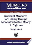 Invariant Measures for Unitary Groups Associated to Kac Moody Lie Algebras