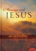 Mornings With Jesus 365 Devotions To Start Your Day