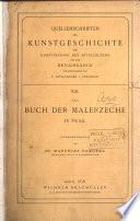 Das Buch der Malerzeche in Prag, herausg. von M. Pangerl mit Beitr. von A. Woltmann