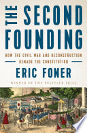 The Second Founding  How the Civil War and Reconstruction Remade the Constitution Book PDF