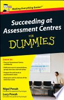 Succeeding at Assessment Centres For Dummies