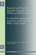 Identités Régionales Et Nationales en Europe Aux XIXe Et XXe Siècles