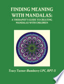 Finding Meaning With Mandalas A Therapist S Guide To Creating Mandalas With Children