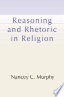 Reasoning and Rhetoric in Religion