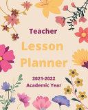 Teacher Lesson Planner 2021 2022 Academic Year