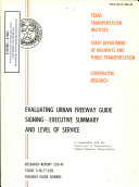 Evaluating Urban Freeway Guide Signing  executive Summary and Level of Service