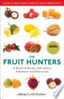 The Fruit Hunters : modern world explores the machinations of...
