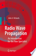 Radio Wave Propagation : without requiring recourse to advanced electromagnetic concepts...