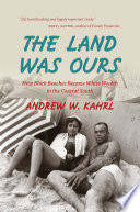 The Land Was Ours