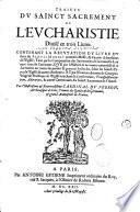 Traitt   du Sainct Sacrement de l Eucharistie  divis   en trois livres  Contenant la r  futation du livre du sieur Du Plessis Mornay contre la messe  et d autres adversaires de l   glise    par l illustrissime    cardinal Du Perron