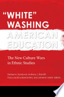 White  Washing American Education  The New Culture Wars in Ethnic Studies  2 volumes