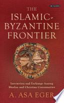 The Islamic Byzantine Frontier