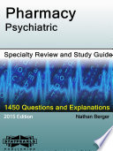 Pharmacy-Psychiatric Specialty Review And Study Guide : and explanations to help you quickly master specialty...