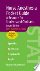 Nurse Anesthesia Pocket Guide  A Resource for Students and Clinicians