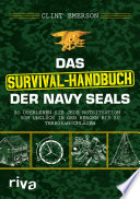 Das Survival Handbuch der Navy SEALs