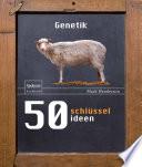 50 Schl  sselideen Genetik