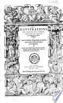 Les illustrations de Gaule et singularitez de Troye, par Maistre Iean le Maire de Belges. Avec La couronne Margaritique, & plusieurs autres oeuvres de luy, non iamais encore imprimees