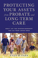 Protecting Your Assets from Probate and Long Term Care