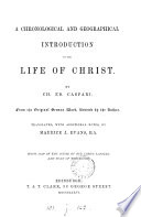 A Chronological and Geographical Introduction to the Life of Christ