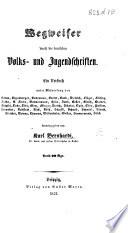 Wegweiser durch die deutschen Volks- und Jugendschriften ... herausgegeben von K. Bernhardi