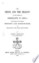 The Cross and the Dragon  Or  The Fortunes of Christianity in China