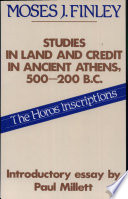 Studies in Land and Credit in Ancient Athens, 500-200 B.C. The Horos Inscriptions