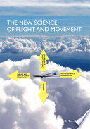 The New Science of Flight and Movement