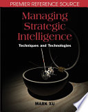 Managing Strategic Intelligence  Techniques and Technologies