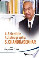 A Scientific Autobiography  S Chandrasekhar
