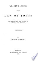 Leading Cases On The Law Of Torts Determined By The Courts Of America And England book